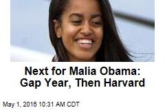 Next for Malia Obama: Gap Year, Then Harvard
