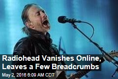 Radiohead Vanishes Online, Leaves a Few Breadcrumbs