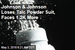 J&J Loses 2nd Huge Talcum Powder Case