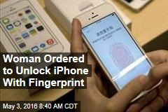 Woman Ordered to Unlock iPhone With Fingerprint