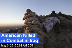 American Killed in Combat in Iraq