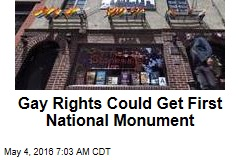 Gay Rights Could Get First National Monument