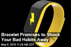Bracelet Promises to Shock Your Bad Habits Away