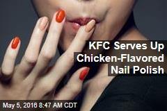 KFC Serves Up Chicken-Flavored Nail Polish