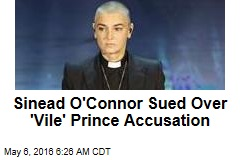 Sinead O'Connor Sued Over 'Vile' Prince Accusation