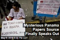 Mysterious Panama Papers Source Finally Speaks Out