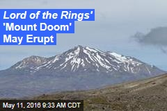 Lord of the Rings' 'Mount Doom' May Erupt