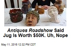 Oops: Antiques Roadshow Thought Teen's Weird Jug Was Worth $50K