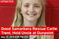 Carlie Trent Found, Uncle Taken Into Custody