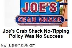 Joe's Crab Shack No-Tipping Policy Was No Success