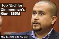 Top 'Bid' for Zimmerman's Gun: $65M