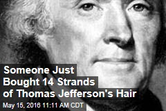 Someone Just Bought 14 Strands of Thomas Jefferson's Hair