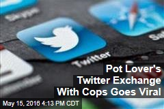Pot Lover's Twitter Exchange With Cops Goes Viral