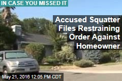 Accused Squatter Files Restraining Order Against Homeowner