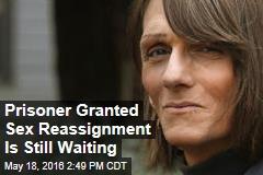 Prisoner Granted Sex Reassignment Is Still Waiting