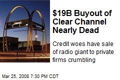 $19B Buyout of Clear Channel Nearly Dead