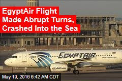 Officials: EgyptAir Flight Crashed Into the Sea