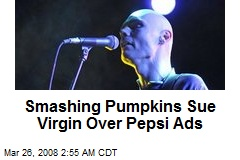 Smashing Pumpkins Sue Virgin Over Pepsi Ads