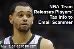 NBA Team Releases Players' Tax Info to Email Scammer