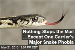 Nothing Stops the Mail …Except One Carrier's Major Snake Phobia