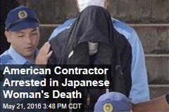 American Contractor Arrested in Japanese Woman's Death