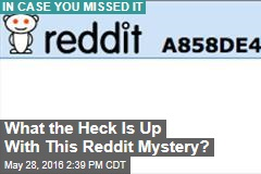 What the Heck Is Up With This Reddit Mystery?