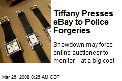 Tiffany Presses eBay to Police Forgeries