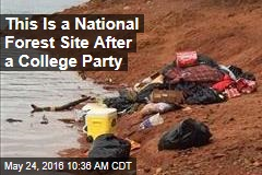 This Is a National Forest Site After a College Party