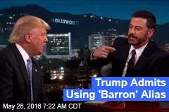 Trump Admits Using 'Barron' Alias