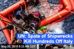UN: Spate of Shipwrecks Kill Hundreds Off Italy