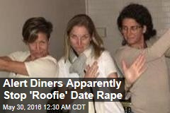 Alert Diners Apparently Stop 'Roofie' Date Rape