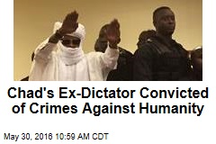 Chad's Ex-Dictator Convicted of Crimes Against Humanity