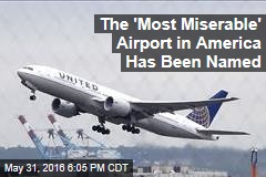 The 'Most Miserable' Airport in America Has Been Named
