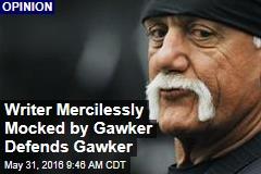 Writer Mercilessly Mocked by Gawker Defends Gawker
