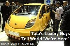 Tata's Luxury Buys Tell World 'We're Here'
