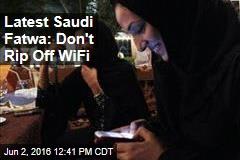 Latest Saudi Fatwa: Don't Rip Off WiFi