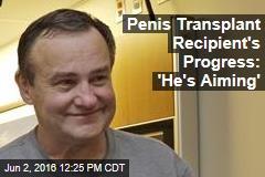 Penis Transplant Recipient's Progress: 'He's Aiming'