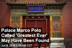 Palace Marco Polo Called 'Greatest Ever' May Have Been Found