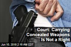 Court: Carrying Concealed Weapons Is Not a Right