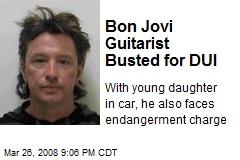 Bon Jovi Guitarist Busted for DUI
