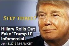 Hillary Rolls Out Fake 'Trump U' Infomercial