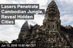 Lasers Penetrate Cambodian Jungle, Reveal Hidden Cities