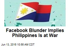 Facebook Blunder Implies Philippines Is at War