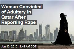 Woman Convicted of Adultery in Qatar After Reporting Rape