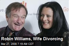 Robin Williams, Wife Divorcing