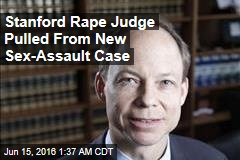 Stanford Rape Judge Pulled From New Sex Assault Case