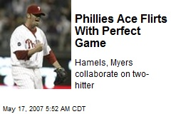 Phillies Ace Flirts With Perfect Game