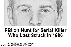 FBI on Hunt for Serial Killer Who Last Struck in 1986