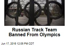 Russian Track Team Banned From Olympics