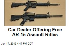 Car Dealer Offering Free AR-15 Assault Rifles